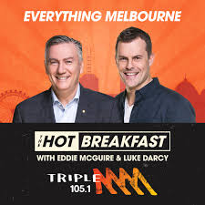 The Hot Breakfast Catch Up with Eddie McGuire & Luke Darcy - Triple M Melbourne 105.1
