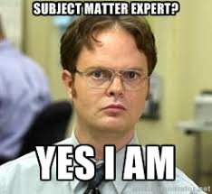 Subject Matter expert? Yes I am - Dwight Shrute | Meme Generator via Relatably.com