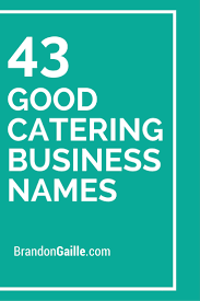 good catering company and business s catering companies 43 good catering business s