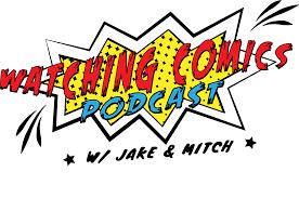 Watching Comics Podcast