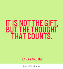 Thoughtful Gifts Quotes. QuotesGram