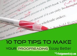 brilliant proofreading tips to make your essay better ressay help online custom essay help essay help essay assignment help essay