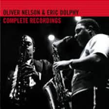 <b>Oliver Nelson</b> & Eric Dolphy