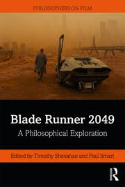 <b>Blade Runner</b> 2049: A Philosophical Exploration - 1st Edition - Timothy
