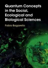 <b>Quantum</b> Concepts in the Social, Ecological and Biological Sciences