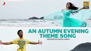 Meendum Oru Kadhal Kadhai - An Autumn <b>Evening Theme</b> Song ...