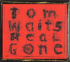 <b>Tom Waits</b> - <b>Real</b> Gone (2004, Digipak, CD) | Discogs