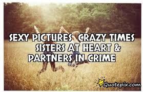 Crazy Sister Quotes. QuotesGram via Relatably.com