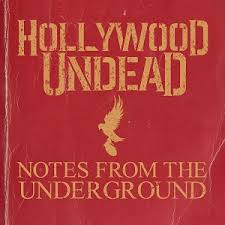 Notes from the Underground (<b>Hollywood Undead</b> album) - Wikipedia