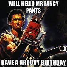 Evil Dead Birthday Ash | Meme Generator via Relatably.com