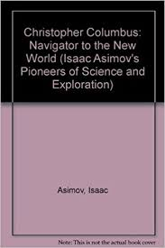 Christopher Columbus: Navigator to the New World (Isaac Asimov's ...