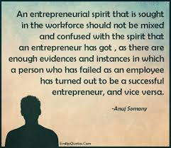 an entrepreneurial spirit that is sought in the workforce should an entrepreneurial spirit that is sought in the workforce should not be mixed