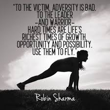 Great Quotes for Hard Times | Robin Sharma's Blog via Relatably.com