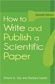Amazon com  How to Write and Publish a Scientific Paper   th Edition                  Robert A  Day  Barbara Gastel  Books