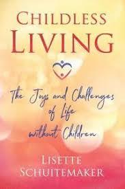 <b>Childless Living</b> - <b>Lisette Schuitemaker</b> - Häftad (9781620558386 ...