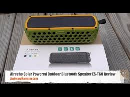 <b>Solar Powered</b> Outdoor <b>Bluetooth</b> Speaker Review - Airecho ES-T60