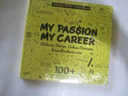 jual my passion my career rahasia karier sukses bersama my passion my career rahasia karier sukses bersama konsultankarir com