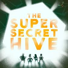 The Super Secret Hive