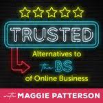 Trusted: Alternatives to the BS of Online Business