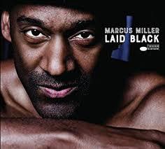 <b>Marcus Miller</b> - <b>Laid</b> Black - Amazon.com Music