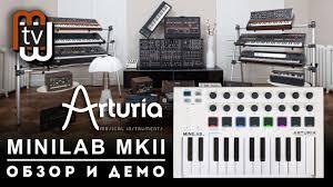 <b>Arturia Minilab</b> MK II - обзор и демо <b>MIDI</b> контроллера - YouTube