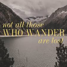 Image result for not all those who wander are lost mountains