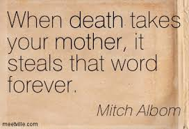 Inspirational Quotes Death Mother - inspirational quotes for dead ... via Relatably.com