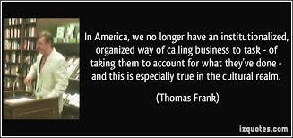 Thomas Frank Quotes. QuotesGram via Relatably.com
