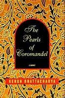 The Pearls of Coromandel by <b>Keron Bhattacharya</b> - FictionDB