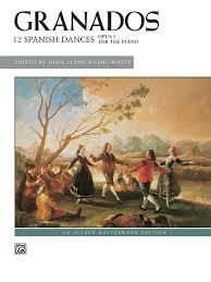 Granados: 12 <b>Spanish Dances</b>, Opus 5: Piano Book: Enrique ...
