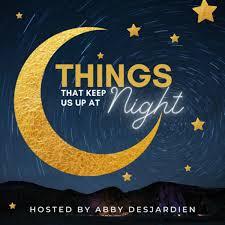 Things That Keep Us Up At Night