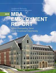 mba employment report by georgetown university mcdonough 2015 mba employment report by georgetown university mcdonough school of business issuu