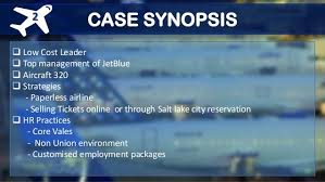 JetBlue MARK        Brief Summary of the JetBlue Case JetBlue Airways