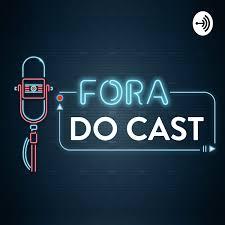 Fora do Cast