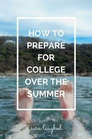 17 best images about college bound advice college a great guide on how to prepare for college over the summer from a current college