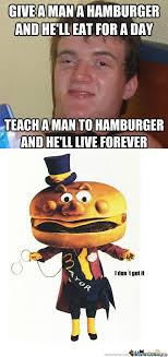 RMX] Hamburger A Man To Teach by monkeysbutt - Meme Center via Relatably.com