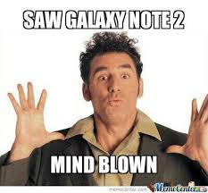 Galaxy Note 2 Mind Blown by anasvirus - Meme Center via Relatably.com