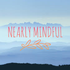 Nearly Mindful