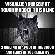 visualize yourself at Tough Mudder finish line standing in a pool ... via Relatably.com