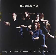 The <b>Cranberries</b> - <b>Everybody Else</b> Is Doing It, So Why Can't We? [LP ...