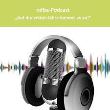 """nifbe-Podcast """"Auf die ersten Jahre kommt es an!"""""""