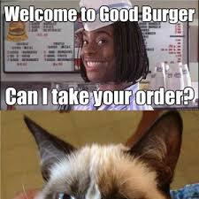 Welcome To Good Burger by zombieblacke - Meme Center via Relatably.com