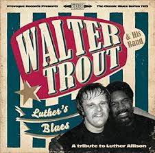 <b>WALTER TROUT</b> - <b>Luthers</b> Blues Tribute To Luther Allison | Amazon ...