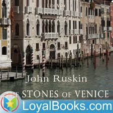 The Stones of Venice, volume 1 by John Ruskin