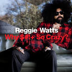 Why $#!+ So Crazy? album by Reggie Watts