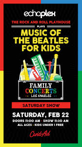 Music of The <b>Beatles for</b> Kids – Tickets – Echoplex – Los Angeles ...