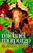 <b>Running Wild</b> - Michael Morpurgo - Google Books