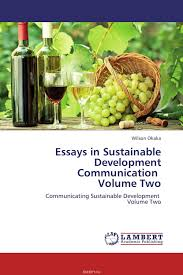 wilson okaka essays in sustainable development communication wilson okaka essays in sustainable development communication volume two wilson okaka essays in sustainable development communication
