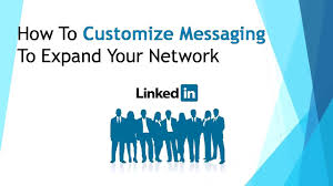 how to customize messaging to expand your network how to customize messaging to expand your network