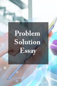 ideas about problem solution essay on pinterest  apa style  like most other types of academic papers a problem and solution essay should have an introductory paragraph a thesis statement a main body